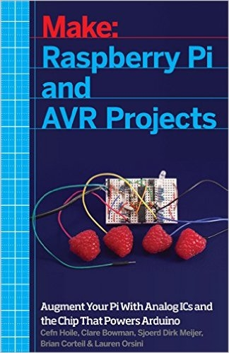 Make: Raspberry Pi and AVR Projects