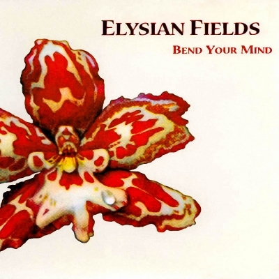 Elysian Fields - Bend Your Mind (Maxi-Single, 2001)