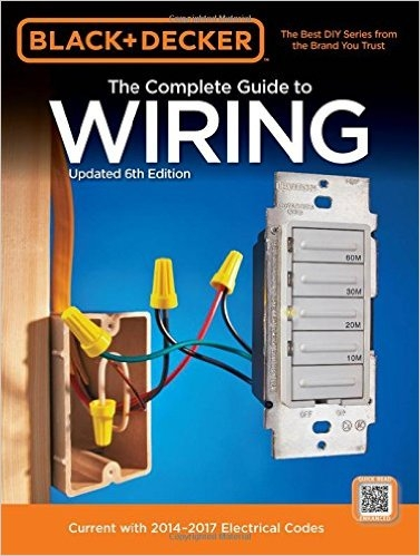 Black & Decker The Complete Guide to Wiring, 6th Edition