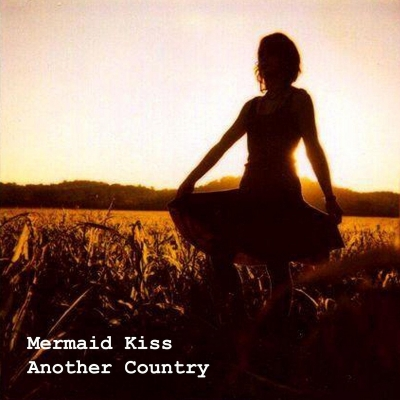Mermaid Kiss - Another Country (2014)