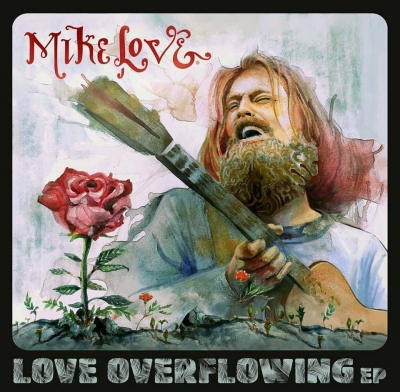 Mike Love - Love Overflowing (EP, 2016)