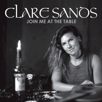Clare Sands - Join Me At The Table (2016)