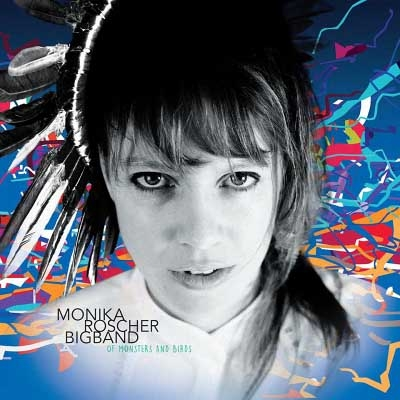 Monika Roscher Big-Band - Of Monsters and Birds (2016)