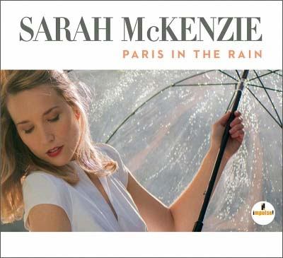 Sarah McKenzie - Paris In The Rain (2017)
