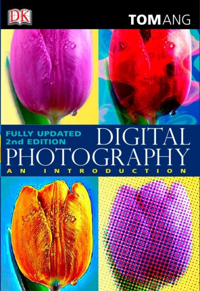 Digital Photography: An Introduction. Fully Updated Edition