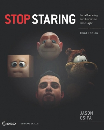Stop Staring Facial Modeling and Animation Done Right 3rd Edition