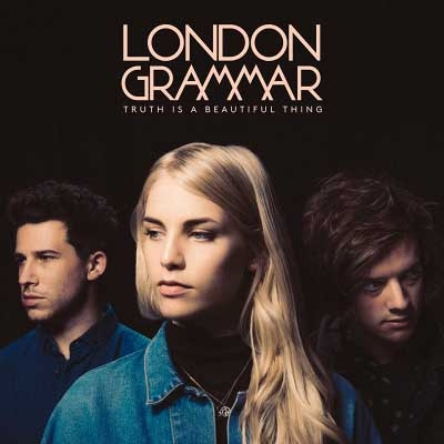London Grammar - Truth Is a Beautiful Thing (Deluxe Edition, 2017)