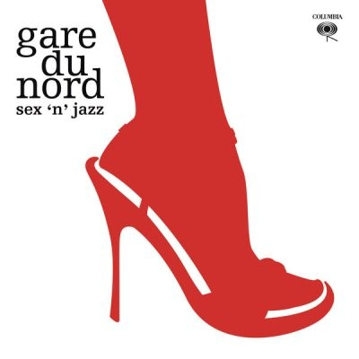 Gare Du Nord - Sex 'N' Jazz [Expanded] (2017)