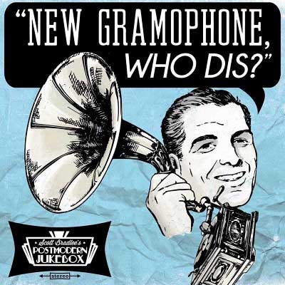 Scott Bradlee's Postmodern Jukebox - New Gramophone, Who Dis? (2017)
