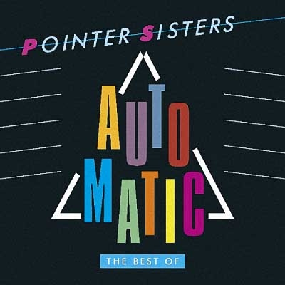 Pointer Sisters - Automatic: The Best Of (2017)
