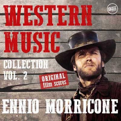 Ennio Morricone - Western Music Collection Vol. 2: Original Film Scores [Remastered] (2017)