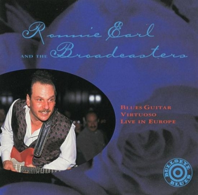 Ronnie Earl and The Broadcasters - Blues Guitar Virtuoso Live in Europe (1995)