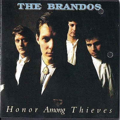 The Brandos - Honor Among Thieves (1987)