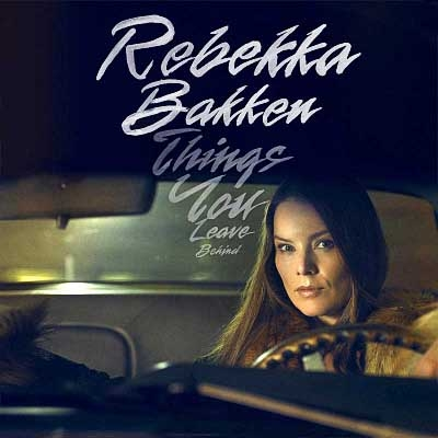 Rebekka Bakken - Things You Leave Behind (2018)