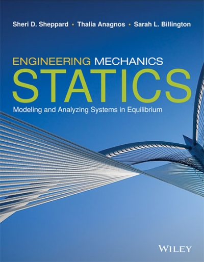 Engineering Mechanics: Statics. Modeling and Analizing Systems in Equilibrium