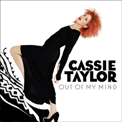 Cassie Taylor – Out of My Mind (2013)