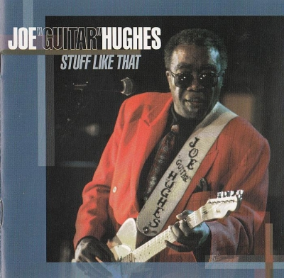 Joe Guitar Hughes - Stuff Like That (1999)