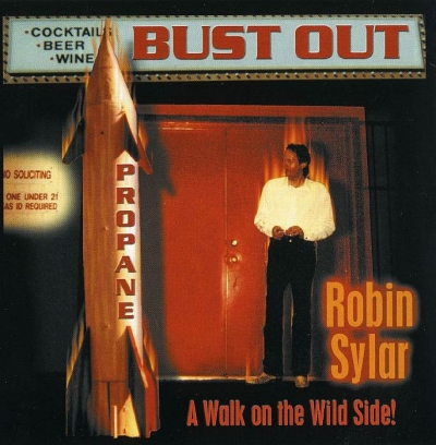 Robin Sylar - Bust Out (2002)