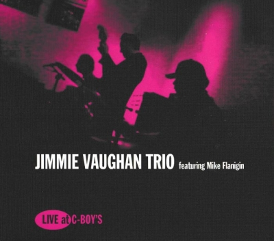 Jimmie Vaughan Trio feat. Mike Flanigin - Live at C-Boy's (2017)