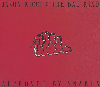 Jason Ricci & The Bad Kind - Approved By Snakes (2017)