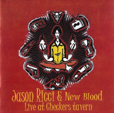 Jason Ricci & New Blood - Live at Checkers Tavern (2005)