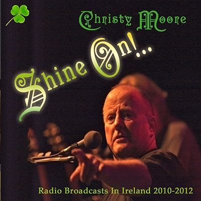 Christy Moore - Shine On!.. Radio & TV 2010-2012 (2013)