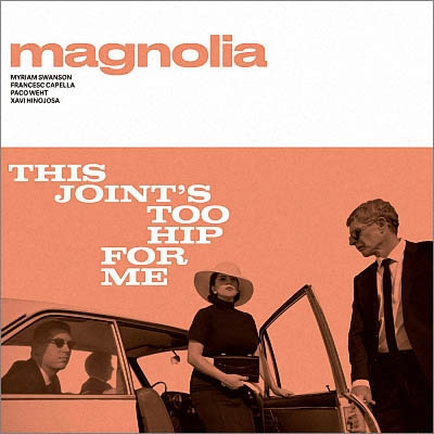 Magnolia - This Joint's Too Hip for Me (2019)