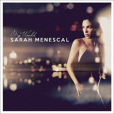 Sarah Menescal - My World (2019)