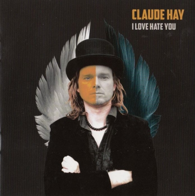Claude Hay - I Love Hate You (2012)