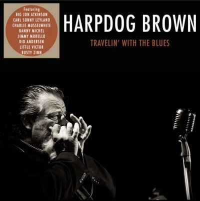 Harpdog Brown - Travelin' With The Blues (2016)