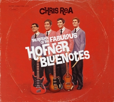 Chris Rea - The Return Of The Fabulous Hofner Bluenotes (2008)