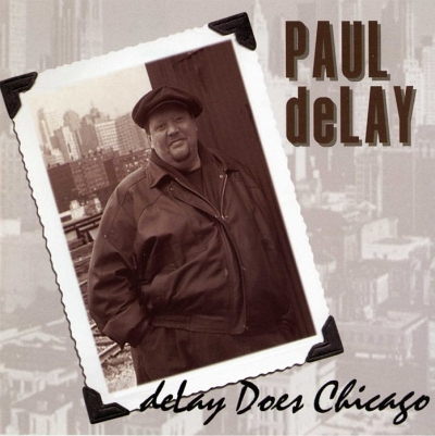 Paul deLay - DeLay Does Chicago (1999)