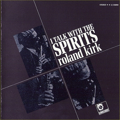 Roland Kirk - I Talk with the Spirits (1964)